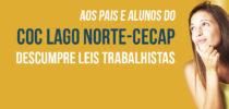 Aos pais e alunos do COC Lago Norte-CECAP descumpre leis trabalhistas
