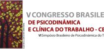 V Congresso Brasileiro de Psicodinâmica e Clínica do Trabalho